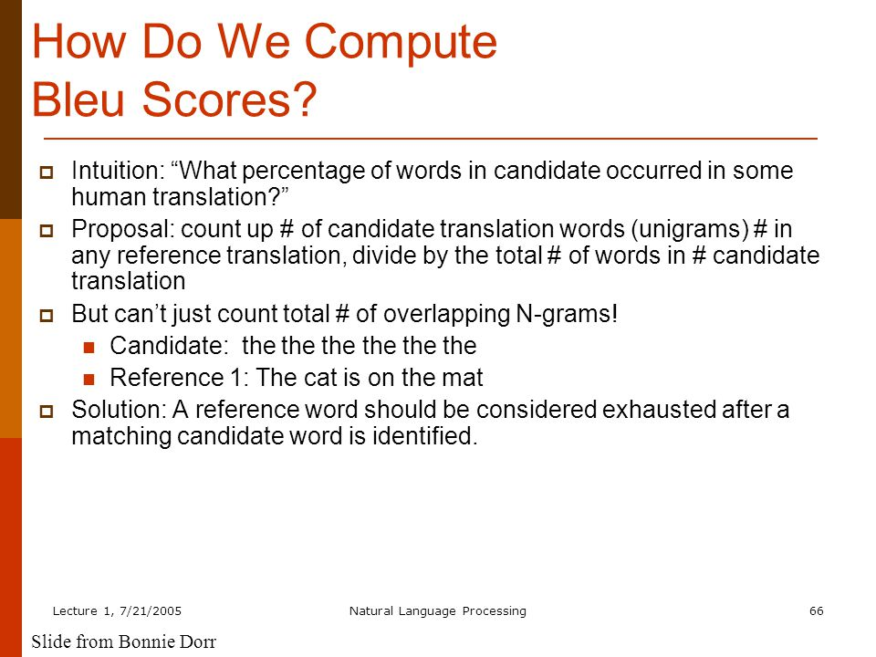 Lecture 1, 7/21/2005Natural Language Processing66 How Do We Compute Bleu Scores.