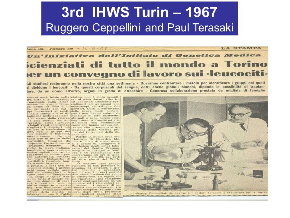 3rd IHWS Turin – 1967 Ruggero Ceppellini and Paul Terasaki