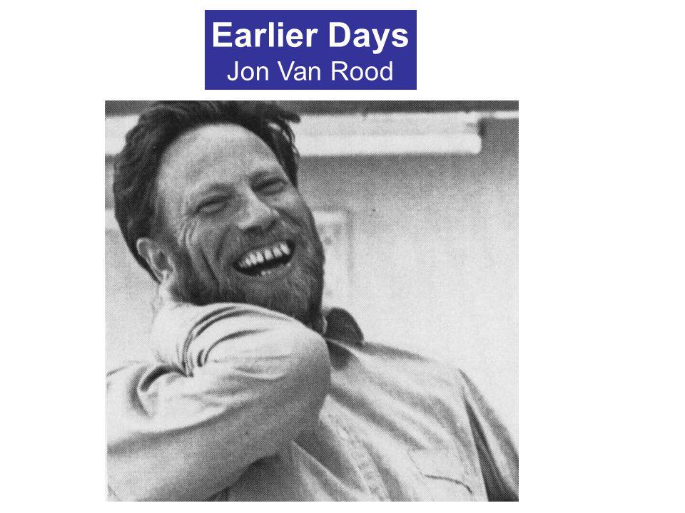 Earlier Days Jon Van Rood