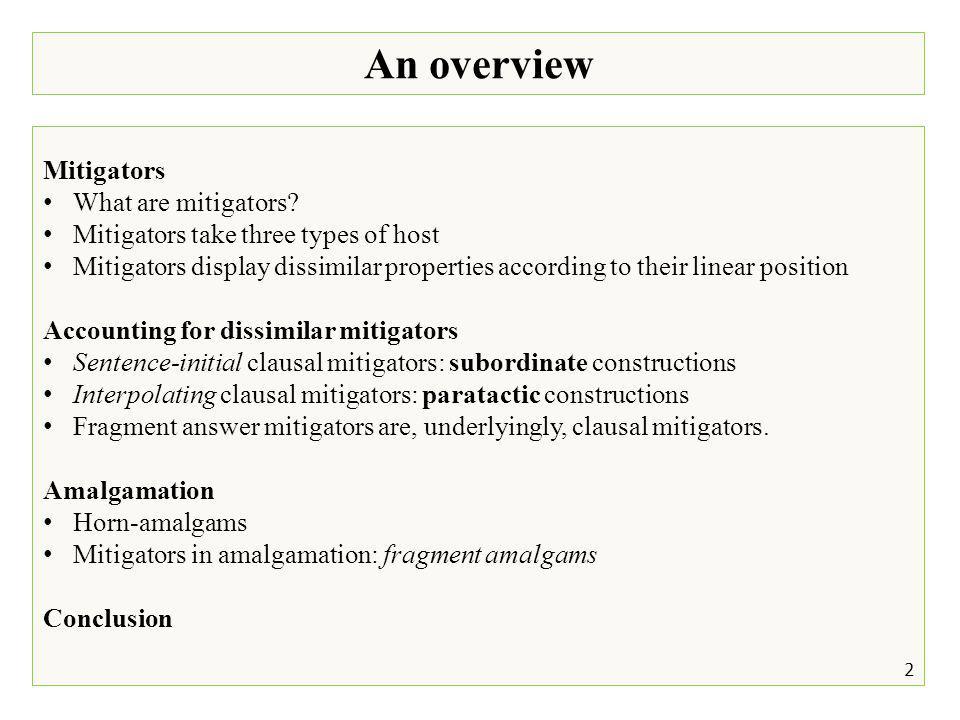 An overview Mitigators What are mitigators.