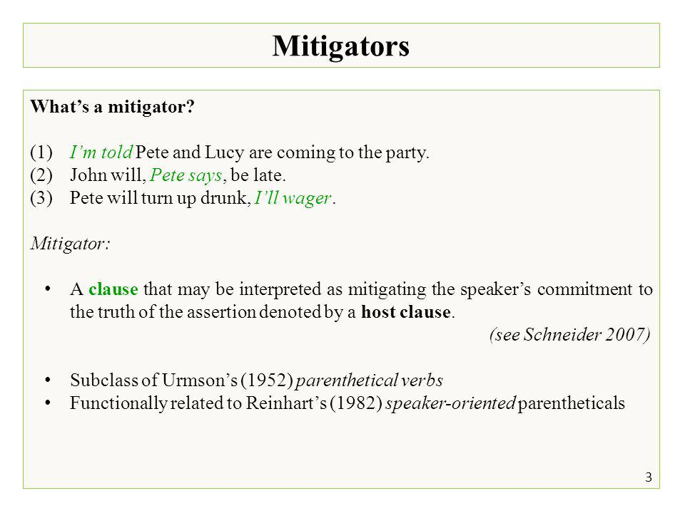 Mitigators What's a mitigator. (1)I'm told Pete and Lucy are coming to the party.