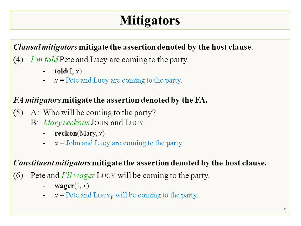Mitigators Clausal mitigators mitigate the assertion denoted by the host clause.