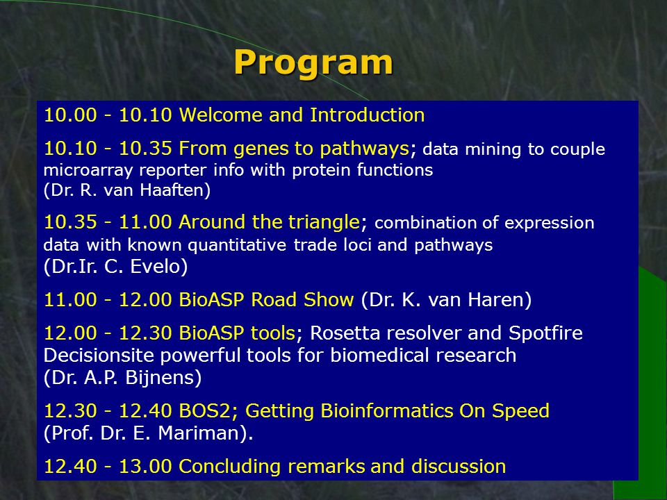 Welcome and Introduction From genes to pathways; data mining to couple microarray reporter info with protein functions (Dr.