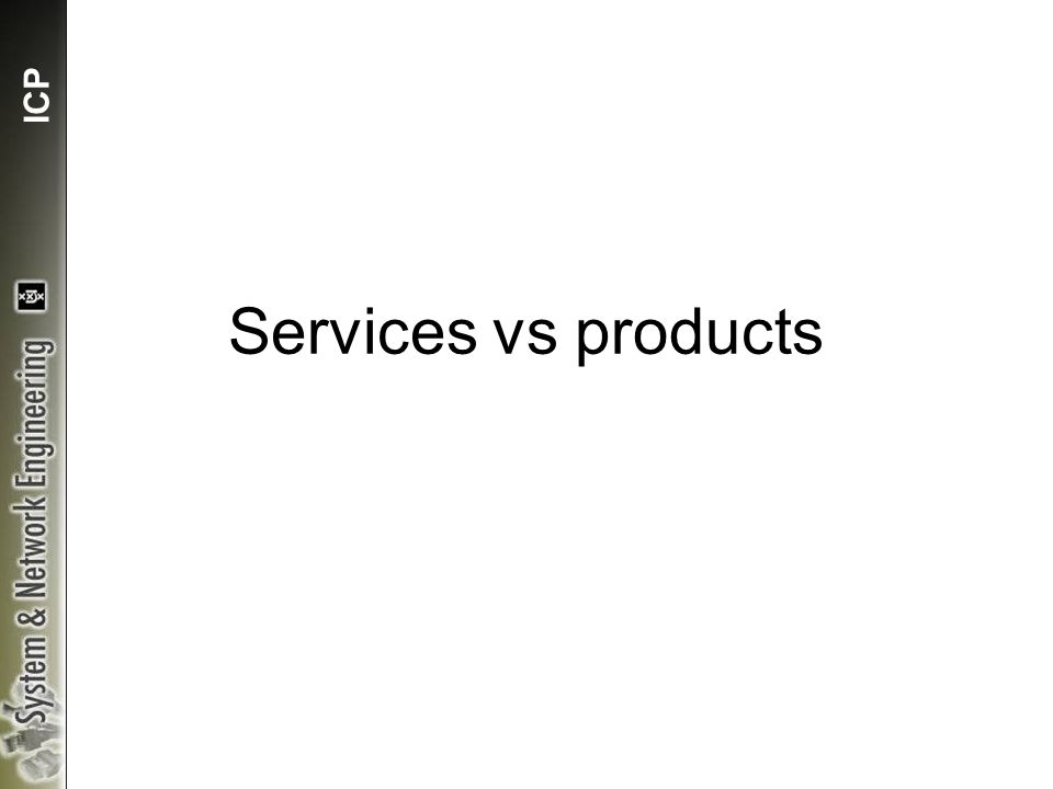ICP Services vs products