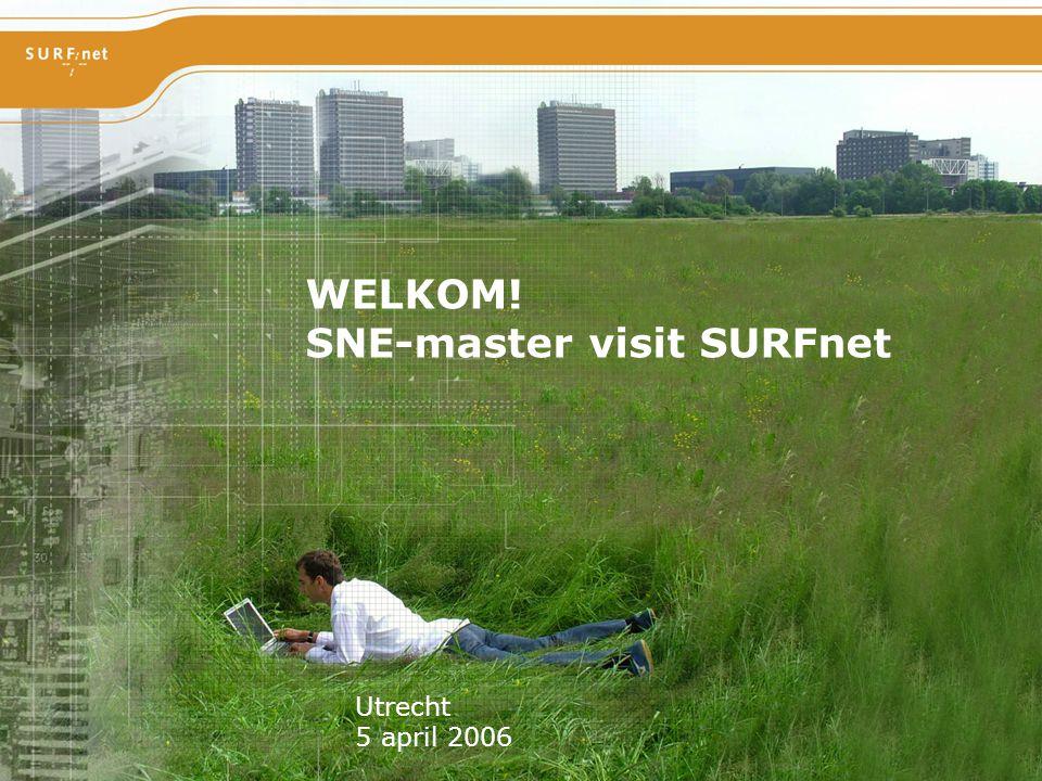 Hoogwaardig internet voor hoger onderwijs en onderzoek WELKOM! SNE-master visit SURFnet Utrecht 5 april 2006