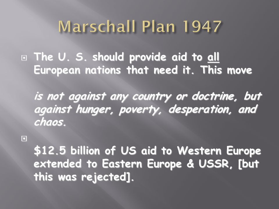  The U. S. should provide aid to all European nations that need it.