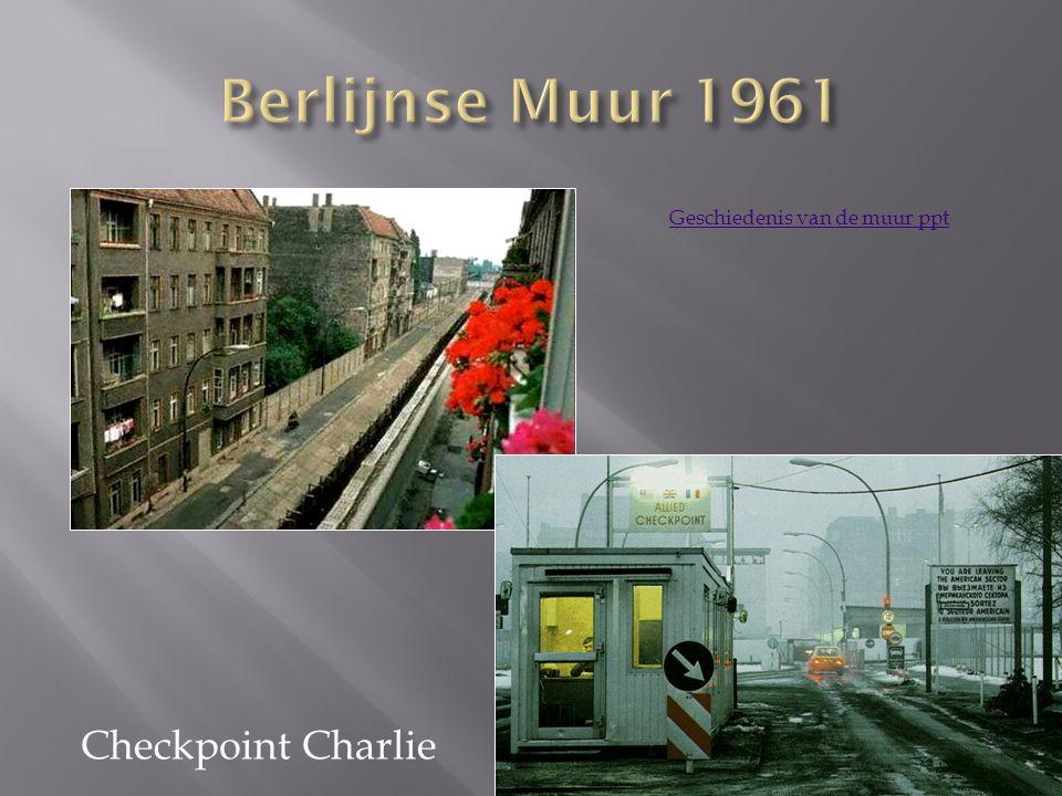Geschiedenis van de muur ppt Checkpoint Charlie