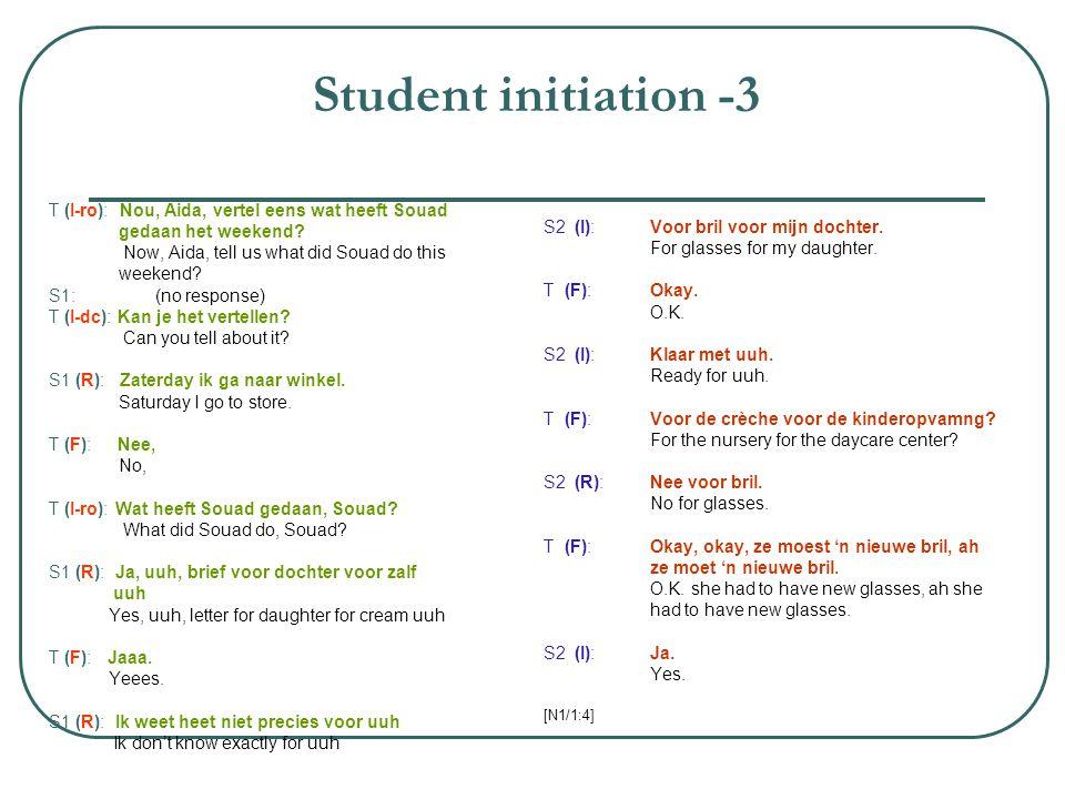 Student initiation -3 T (I-ro): Nou, Aida, vertel eens wat heeft Souad gedaan het weekend.