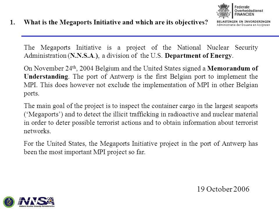 BELASTINGEN EN INVORDERINGEN Administratie der Douane en Accijnzen 19 October 2006 2.How to achieve this goal.