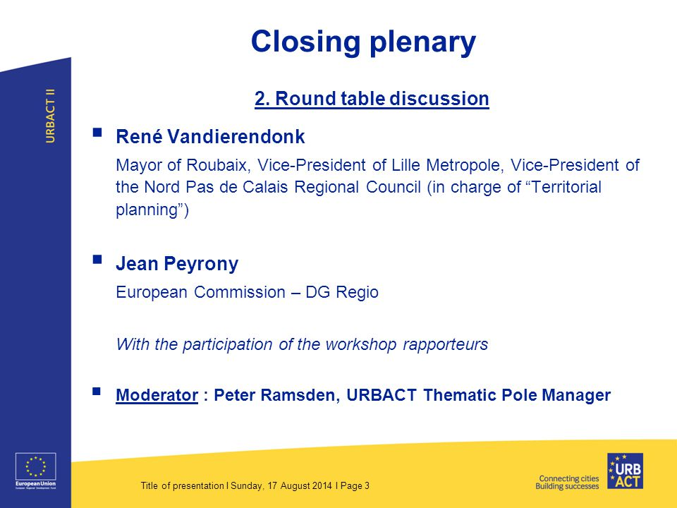 Title of presentation I Sunday, 17 August 2014 I Page 3 Closing plenary 2.