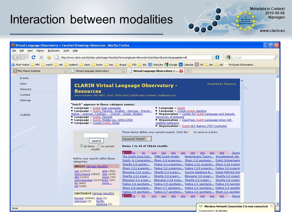 Metadata in Context 2010-09-08 Nijmegen www.clarin.eu Interaction between modalities