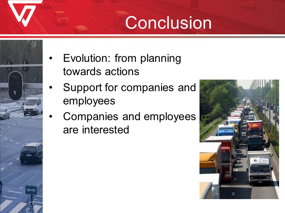 Conclusion Evolution: from planning towards actions Support for companies and employees Companies and employees are interested