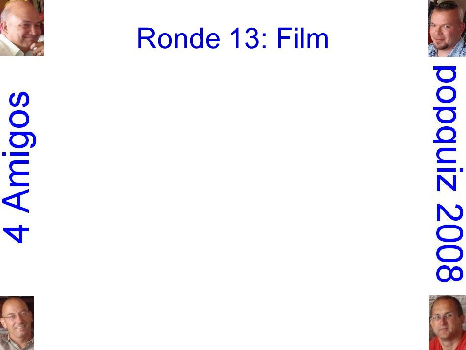 Ronde 13: Film 1.Urge Overkill: Girl you ll be a woman soon Pulp fiction 2.Led Zeppelin: Immigrant songSchool of rock 3.Steppenwolf: The pusherEasy rider 4.Stealers Wheel: Stuck in the middle with you Reservoir dogs 5.Krezip: Everybody s got to learn sometime Alles is liefde 6.Run-D.M.C.: Christmas in HollisDie hard 7.the Guess Who: American womanAmerican beauty 8.George Thorogood & the Destroyers:Terminator 2 Bad to the boneJudgment day 9.Smash Mouth: All star Shrek 10.Dave Dee, Dozy, Beaky, Mick & Tich: Hold tight Death proof