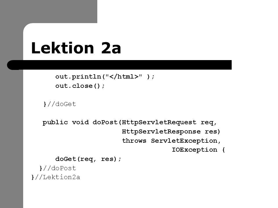 Lektion 2a out.println(
