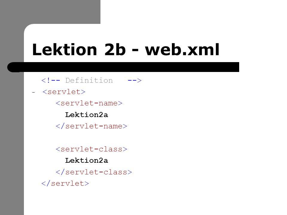 Lektion 2b - web.xml - Lektion2a Lektion2a