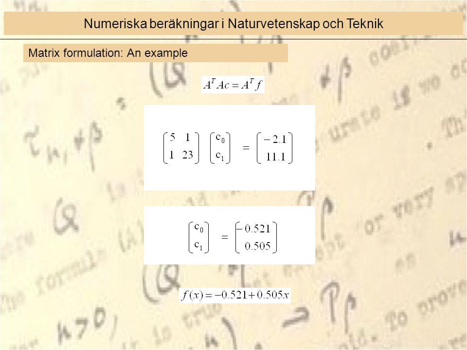 Matrix formulation: An example Numeriska beräkningar i Naturvetenskap och Teknik