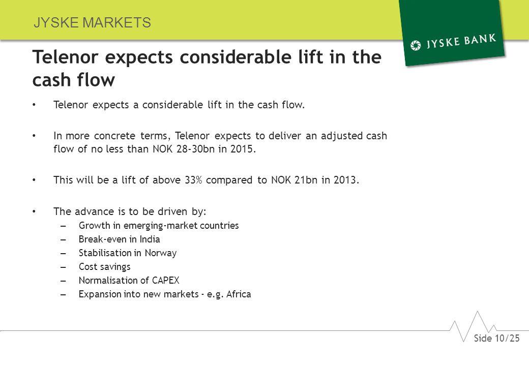 JYSKE MARKETS Telenor expects considerable lift in the cash flow Telenor expects a considerable lift in the cash flow.