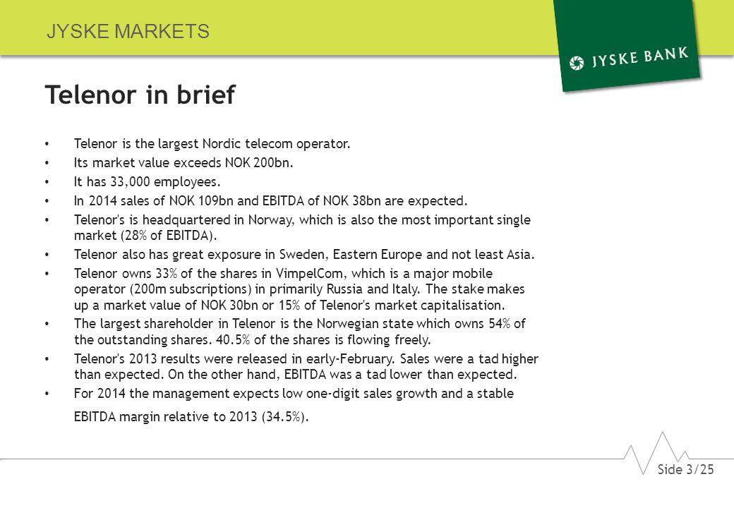 JYSKE MARKETS Telenor in brief Telenor is the largest Nordic telecom operator.