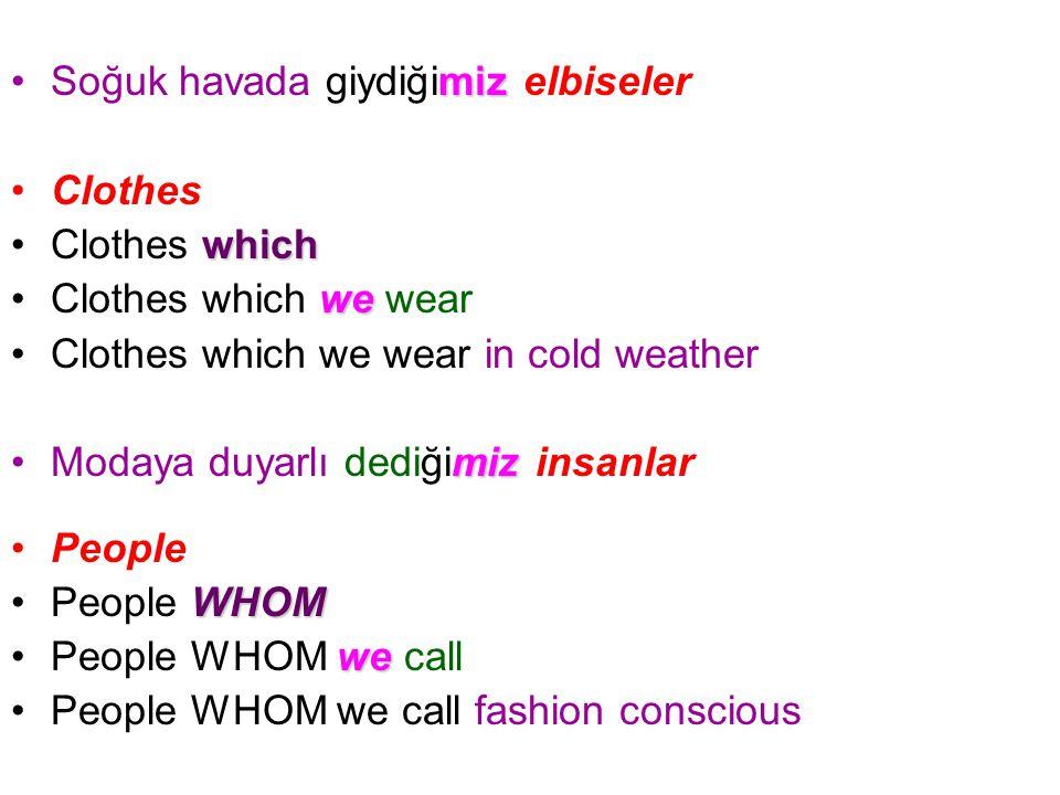 mizSoğuk havada giydiğimiz elbiseler Clothes whichClothes which weClothes which we wear Clothes which we wear in cold weather mizModaya duyarlı dediği