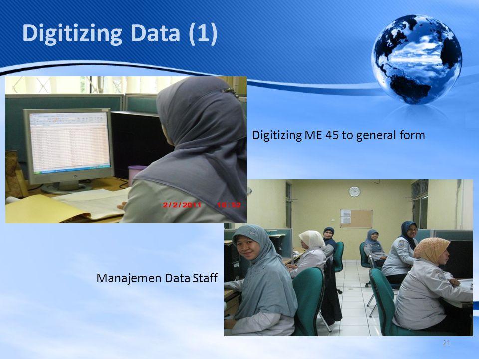 21 Digitizing Data (1) Manajemen Data Staff Digitizing ME 45 to general form