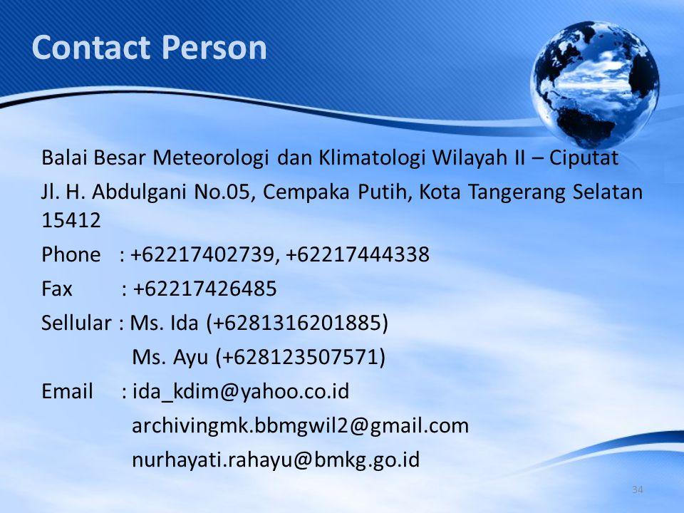 34 Contact Person Balai Besar Meteorologi dan Klimatologi Wilayah II – Ciputat Jl.