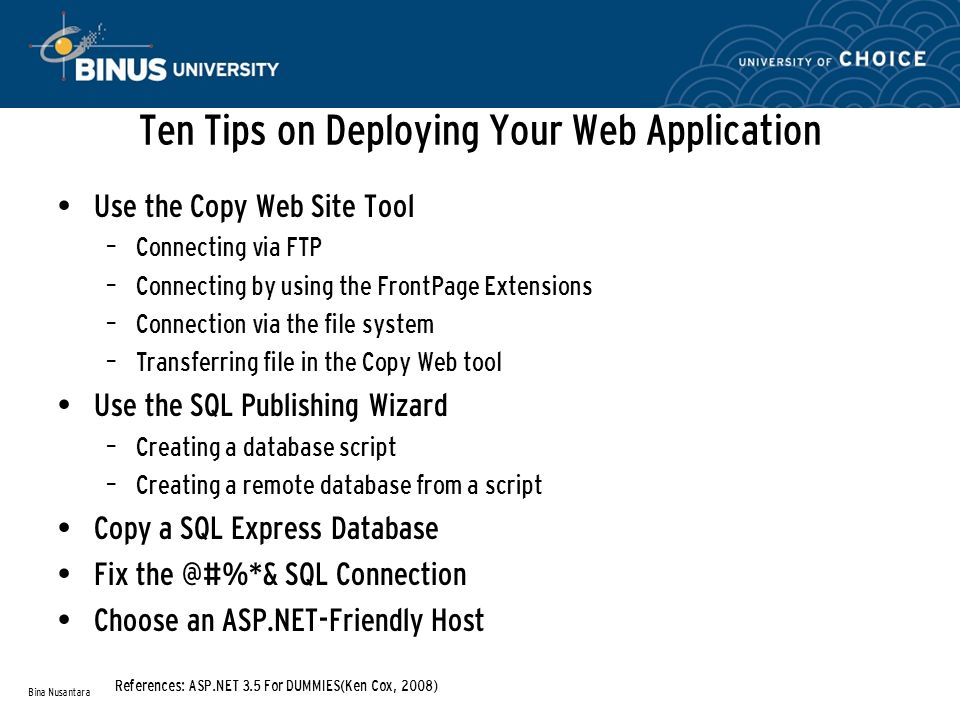 Ten Tips on Deploying Your Web Application Use the Copy Web Site Tool – Connecting via FTP – Connecting by using the FrontPage Extensions – Connection