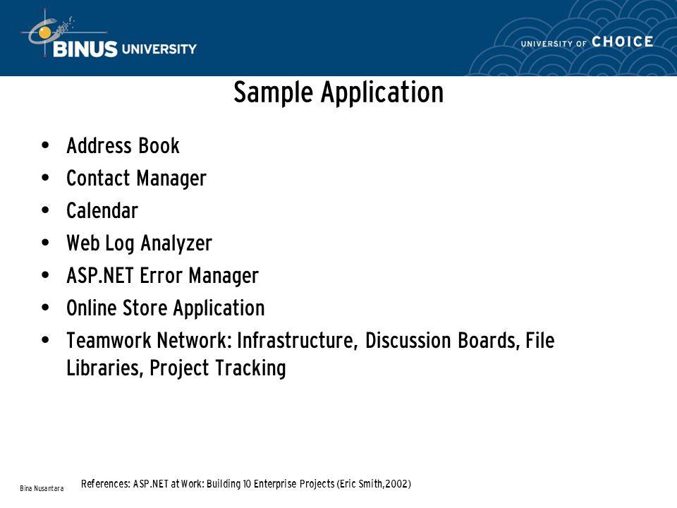 Sample Application Address Book Contact Manager Calendar Web Log Analyzer ASP.NET Error Manager Online Store Application Teamwork Network: Infrastruct