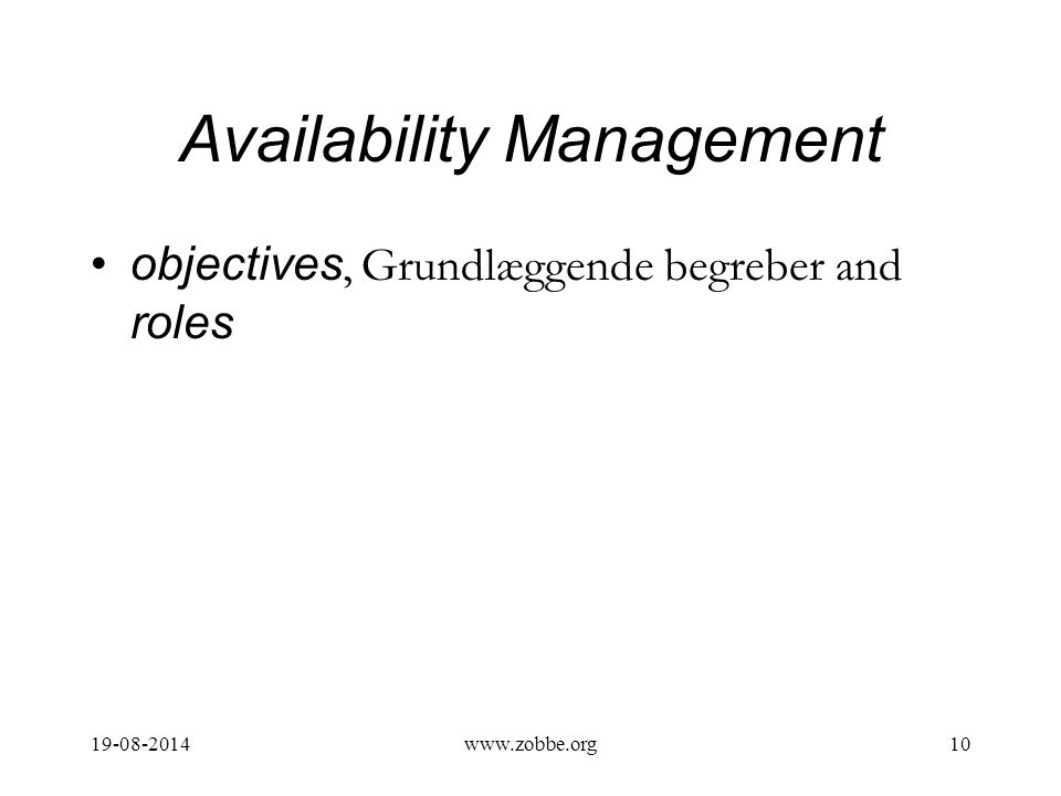 Availability Management objectives, Grundlæggende begreber and roles 19-08-201410www.zobbe.org