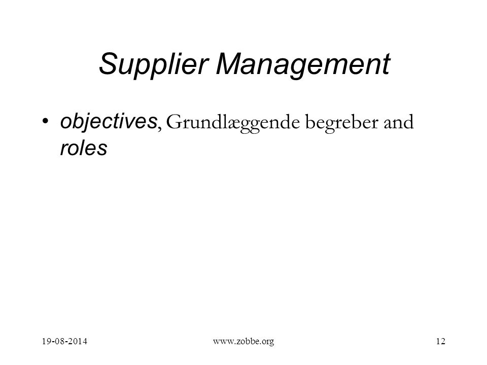 Supplier Management objectives, Grundlæggende begreber and roles 19-08-201412www.zobbe.org