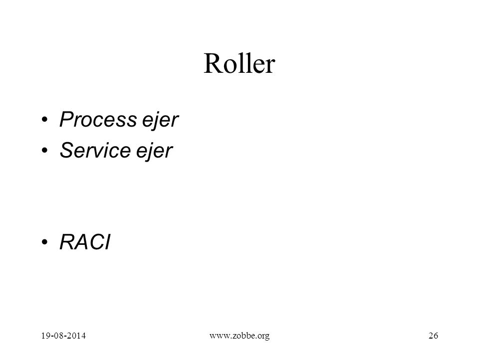 Roller Process ejer Service ejer RACI 19-08-201426www.zobbe.org