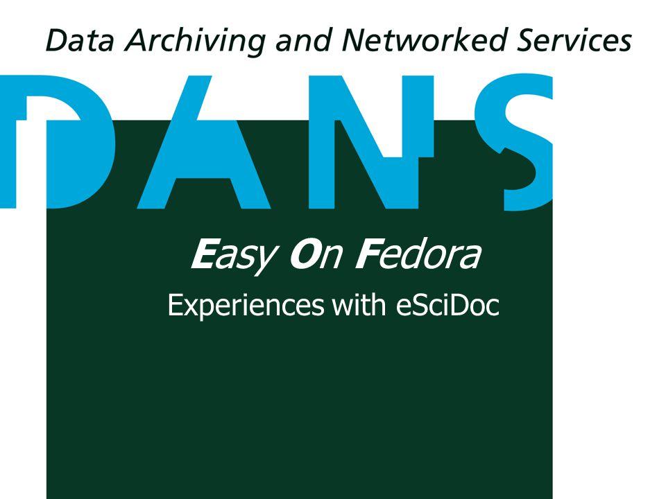 Easy On Fedora Experiences with eSciDoc