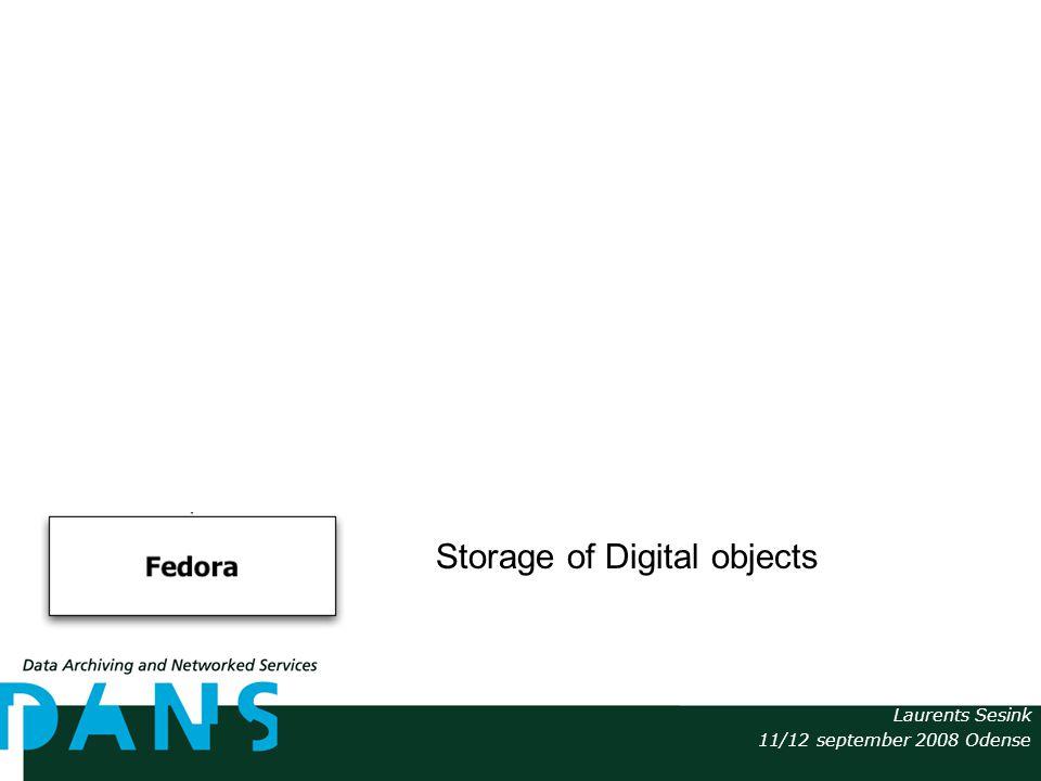 Laurents Sesink 11/12 september 2008 Odense Representation of business Business semantics Logical semantics Storage of Digital objects