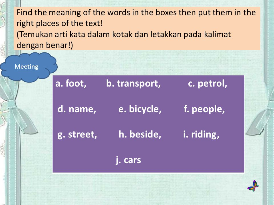 Find the meaning of the words in the boxes then put them in the right places of the text.