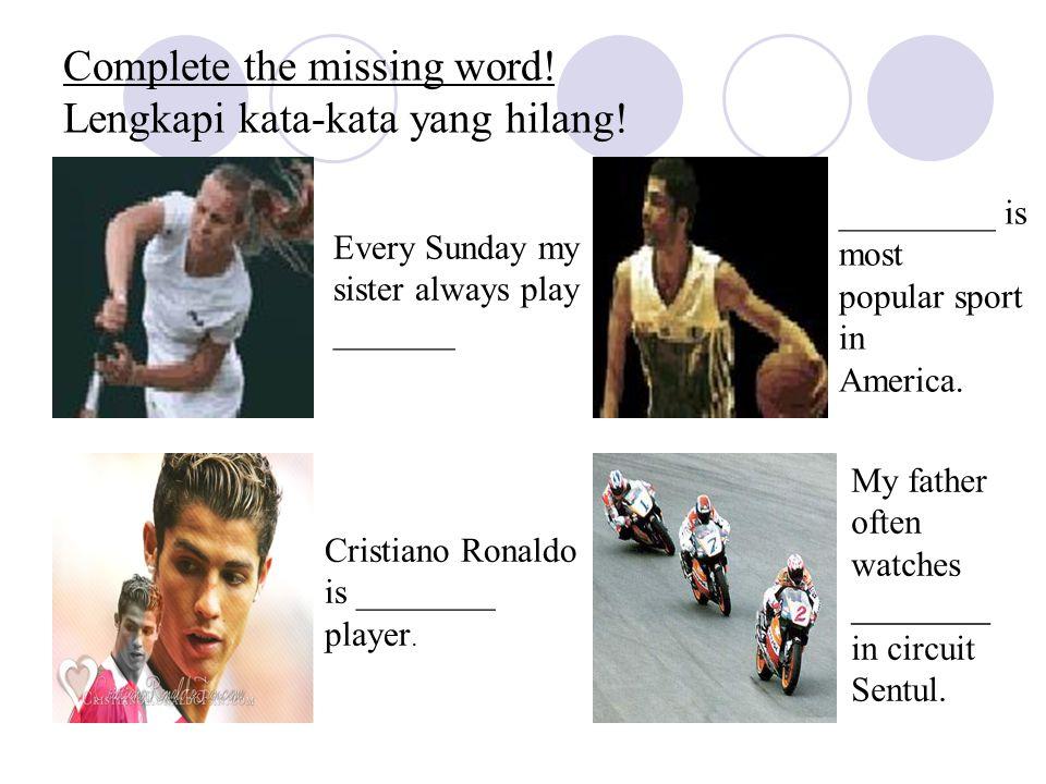 Complete the missing word. Lengkapi kata-kata yang hilang.