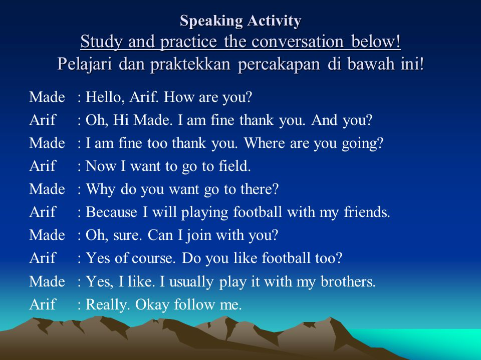 Speaking Activity Study and practice the conversation below.