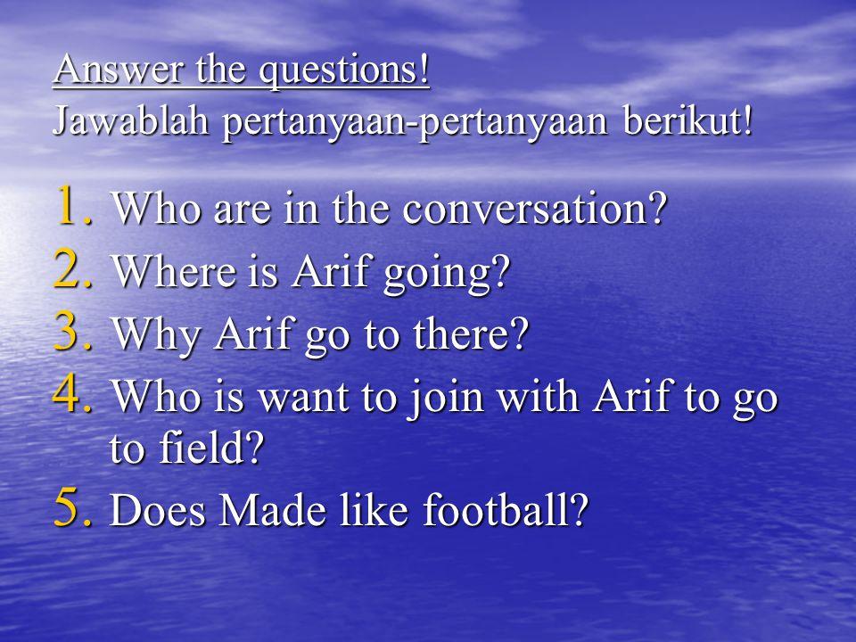 Answer the questions. Jawablah pertanyaan-pertanyaan berikut.