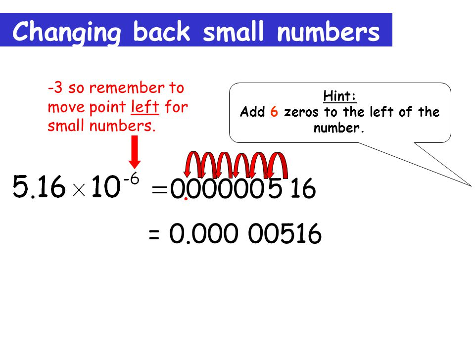 Changing back small numbers = 0.000 00516 5.16 000000.