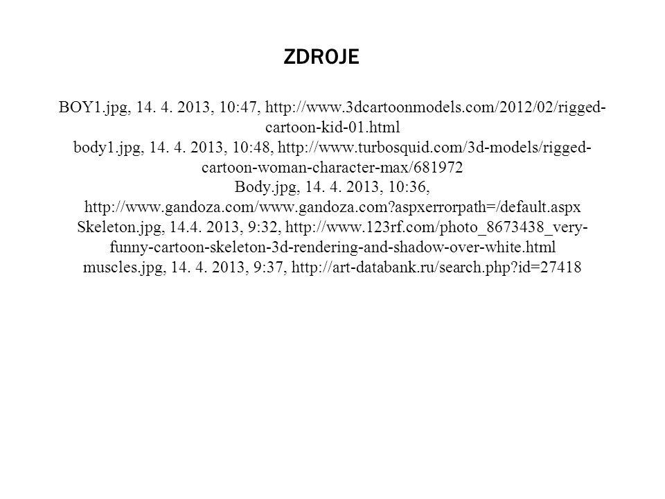 BOY1.jpg, 14. 4. 2013, 10:47, http://www.3dcartoonmodels.com/2012/02/rigged- cartoon-kid-01.html body1.jpg, 14. 4. 2013, 10:48, http://www.turbosquid.