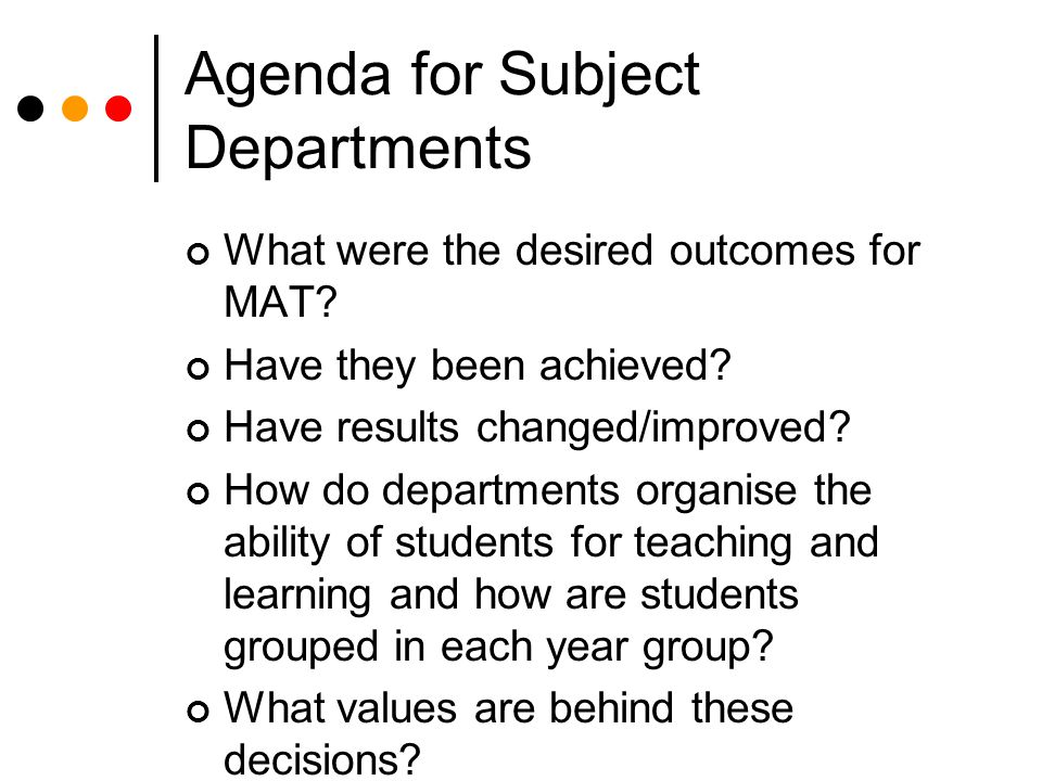 Agenda for Subject Departments What were the desired outcomes for MAT.