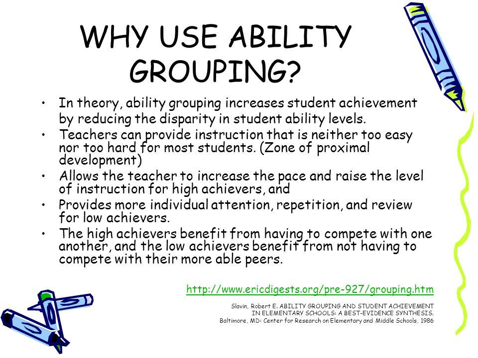 WHY USE ABILITY GROUPING.