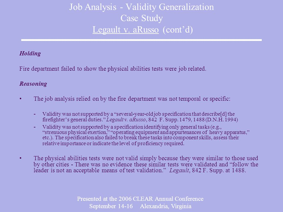 Presented at the 2006 CLEAR Annual Conference September Alexandria, Virginia Job Analysis - Validity Generalization Case Study Legault v.