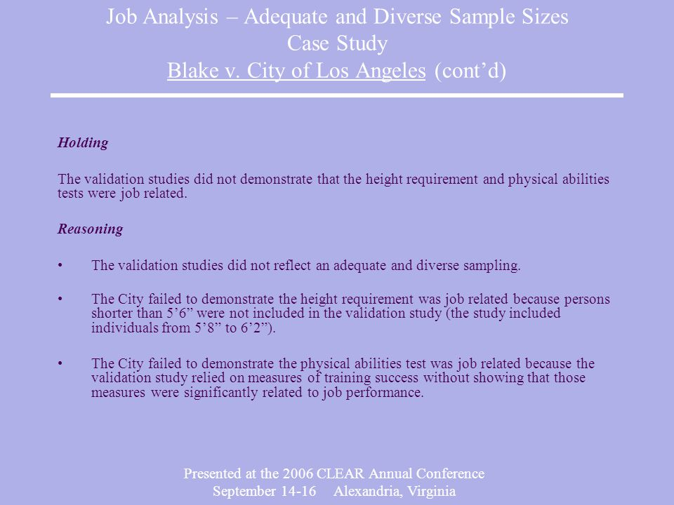 Presented at the 2006 CLEAR Annual Conference September Alexandria, Virginia Job Analysis – Adequate and Diverse Sample Sizes Case Study Blake v.