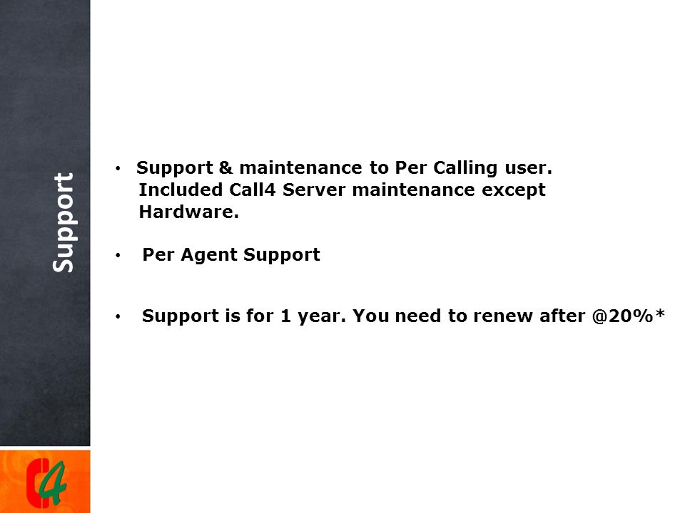 Support Support & maintenance to Per Calling user.