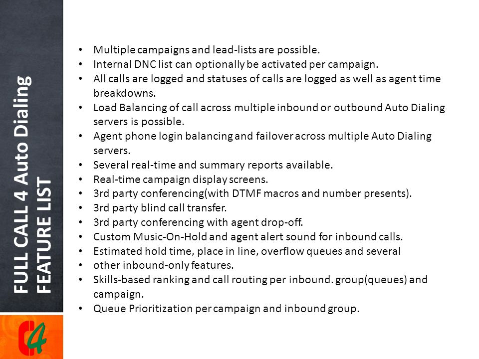 FULL CALL 4 Auto Dialing FEATURE LIST Multiple campaigns and lead-lists are possible.