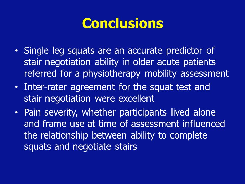 Conclusions Single leg squats are an accurate predictor of stair negotiation ability in older acute patients referred for a physiotherapy mobility ass