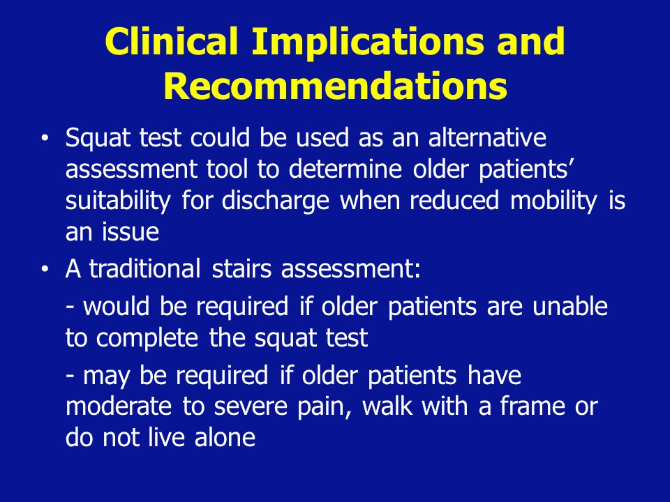 Clinical Implications and Recommendations Squat test could be used as an alternative assessment tool to determine older patients' suitability for disc