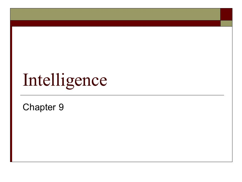 What is intelligence? How can it be measured? Where does it come from?