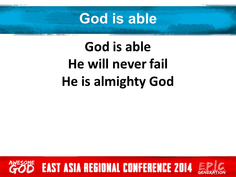 God is able In His name We overcome For the Lord our God is able