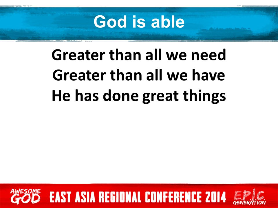 God is able Lifted up Defeated the grave Raised to life, Our God is able