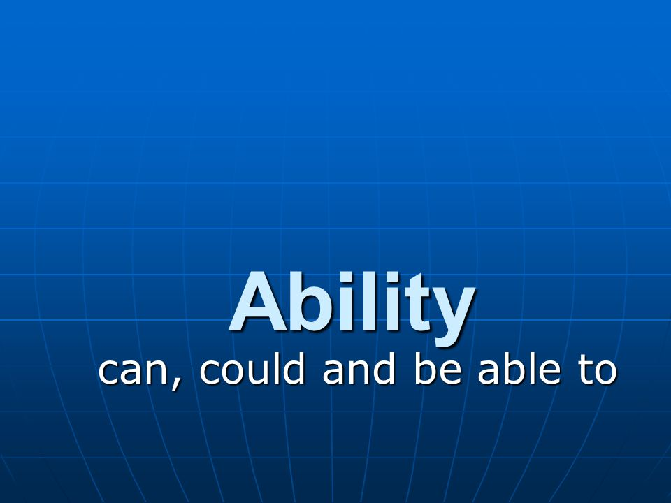 Ability can, could and be able to